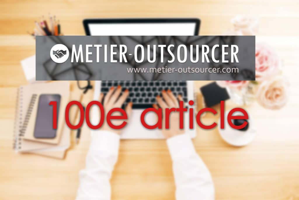 Metier-outsourcer.com : 100e article